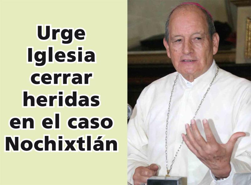Urge Iglesia cerrar heridas en el caso Nochixtlán
