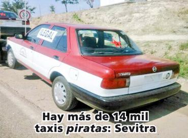 Hay más de 14 mil taxis piratas: Sevitra
